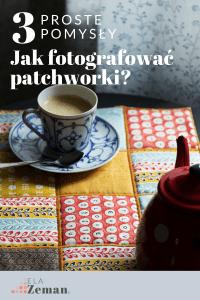 jak fotografować patchworki